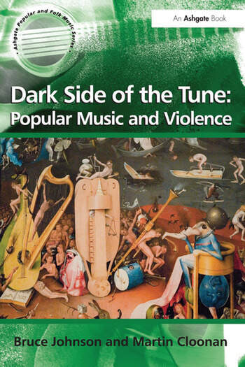 Dark Side of the Tune: Popular Music and Violence book cover