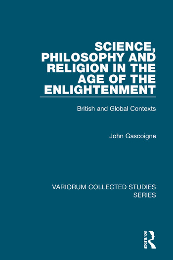 Science, Philosophy and Religion in the Age of the Enlightenment British and Global Contexts book cover