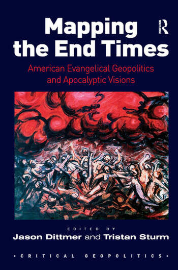 Mapping the End Times American Evangelical Geopolitics and Apocalyptic Visions book cover