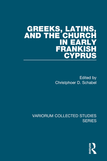 Greeks, Latins, and the Church in Early Frankish Cyprus book cover