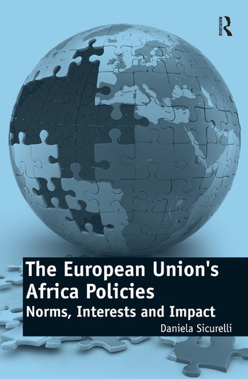 The European Union's Africa Policies Norms, Interests and Impact book cover