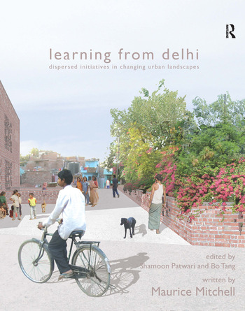 Learning from Delhi Dispersed Initiatives in Changing Urban Landscapes book cover