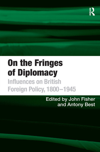 On the Fringes of Diplomacy Influences on British Foreign Policy, 1800–1945 book cover
