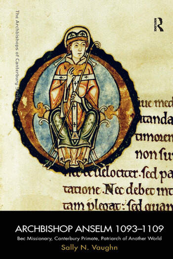 Archbishop Anselm 1093–1109 Bec Missionary, Canterbury Primate, Patriarch of Another World book cover