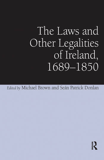 The Laws and Other Legalities of Ireland, 1689-1850 book cover
