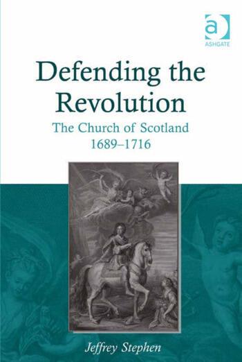 Defending the Revolution The Church of Scotland 1689–1716 book cover