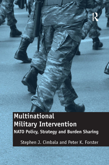 Multinational Military Intervention NATO Policy, Strategy and Burden Sharing book cover
