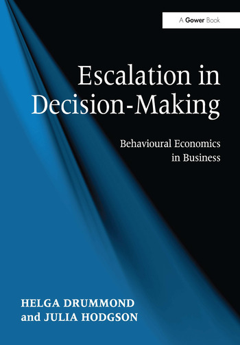 Escalation in Decision-Making Behavioural Economics in Business book cover