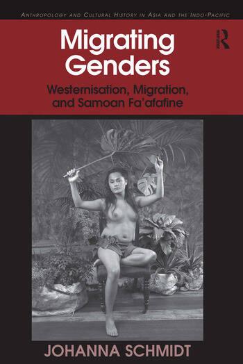 Migrating Genders Westernisation, Migration, and Samoan Fa'afafine book cover