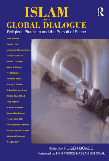Islam and Global Dialogue Religious Pluralism and the Pursuit of Peace book cover