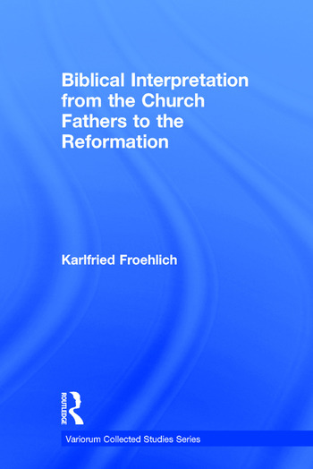 Biblical Interpretation from the Church Fathers to the Reformation book cover