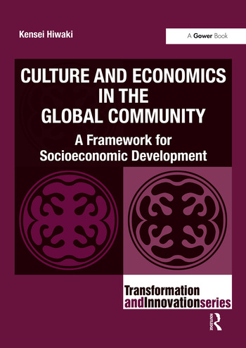 Culture and Economics in the Global Community A Framework for Socioeconomic Development book cover