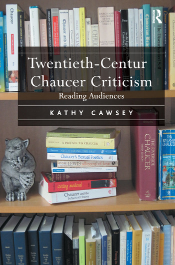 Twentieth-Century Chaucer Criticism Reading Audiences book cover