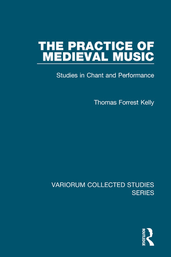The Practice of Medieval Music Studies in Chant and Performance book cover