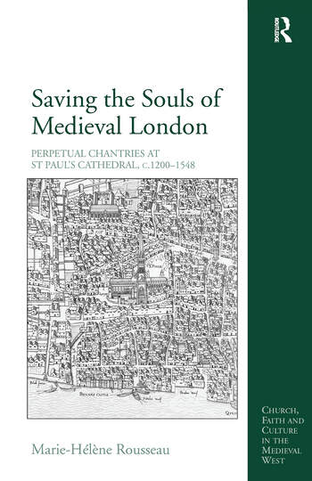 Saving the Souls of Medieval London Perpetual Chantries at St Paul's Cathedral, c.1200-1548 book cover