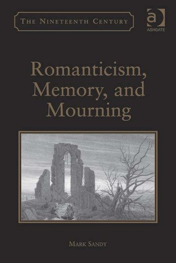 Romanticism, Memory, and Mourning book cover
