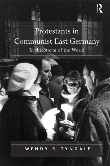 Protestants in Communist East Germany In the Storm of the World book cover