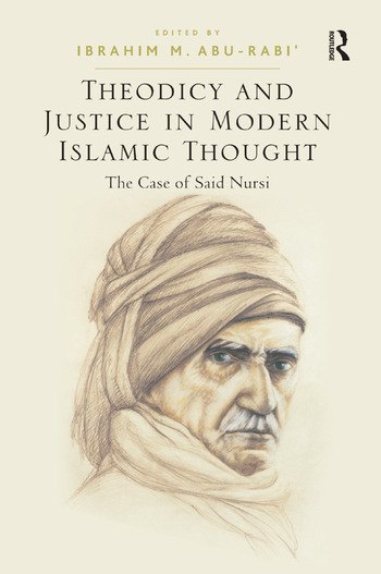 Theodicy and Justice in Modern Islamic Thought The Case of Said Nursi book cover
