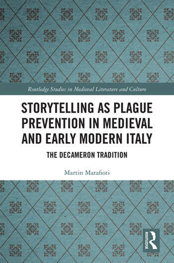 Storytelling as Plague Prevention in Medieval and Early Modern Italy The Decameron Tradition book cover