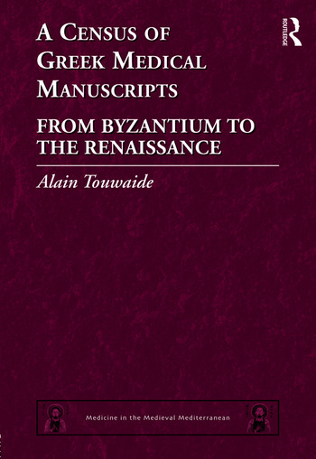 A Census of Greek Medical Manuscripts From Byzantium to the Renaissance book cover