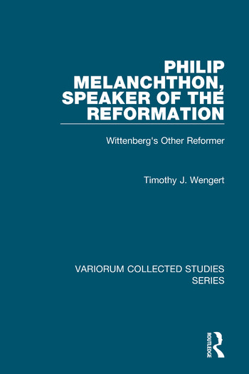 Philip Melanchthon, Speaker of the Reformation Wittenberg's Other Reformer book cover