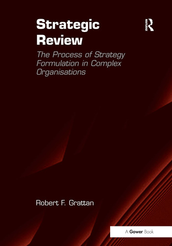 Strategic Review The Process of Strategy Formulation in Complex Organisations book cover