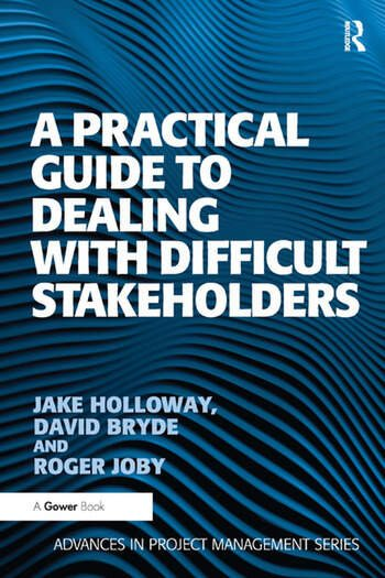 A Practical Guide to Dealing with Difficult Stakeholders book cover