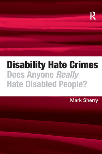 Disability Hate Crimes Does Anyone Really Hate Disabled People? book cover