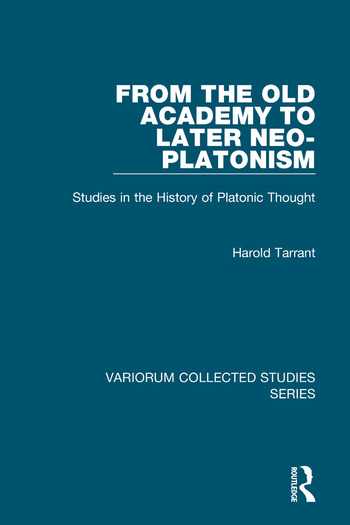 From the Old Academy to Later Neo-Platonism Studies in the History of Platonic Thought book cover