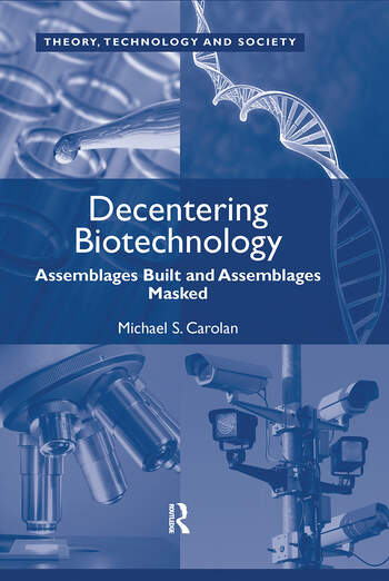 Decentering Biotechnology Assemblages Built and Assemblages Masked book cover