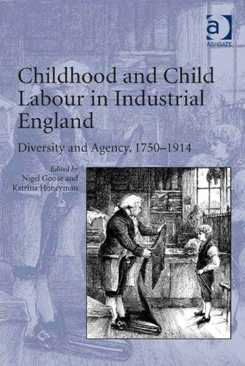Childhood and Child Labour in Industrial England Diversity and Agency, 1750–1914 book cover