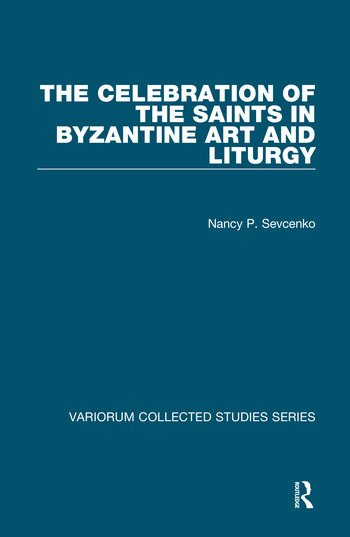 The Celebration of the Saints in Byzantine Art and Liturgy book cover