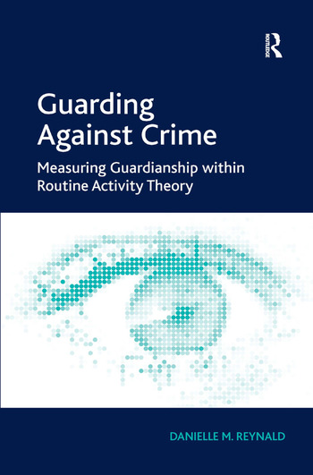 Guarding Against Crime Measuring Guardianship within Routine Activity Theory book cover
