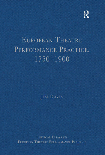 European Theatre Performance Practice, 1750–1900 book cover