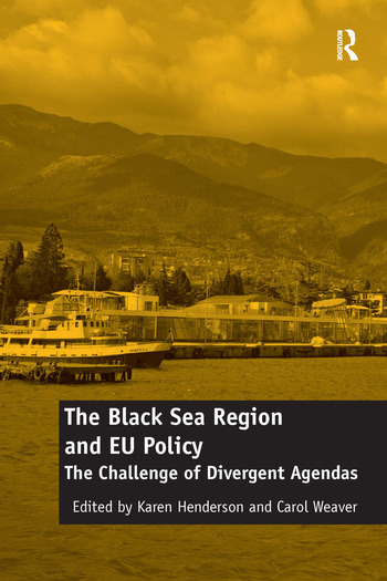 The Black Sea Region and EU Policy The Challenge of Divergent Agendas book cover