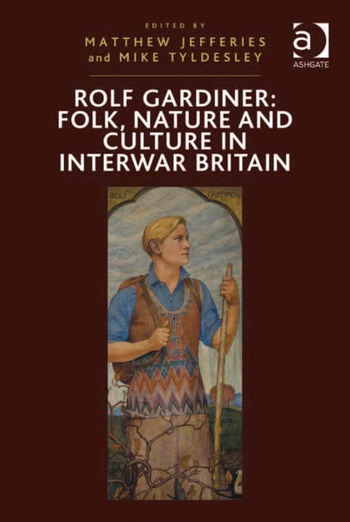 Rolf Gardiner: Folk, Nature and Culture in Interwar Britain book cover