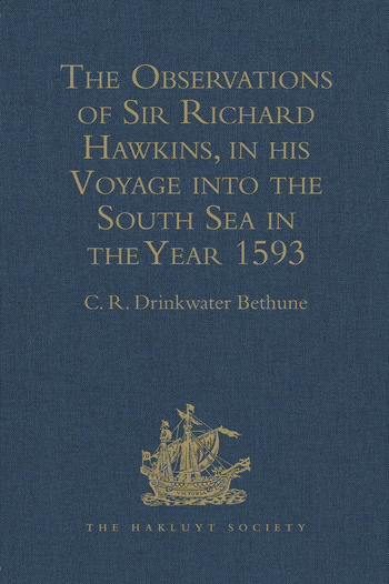 The Observations of Sir Richard Hawkins, Knt., in his Voyage into the South Sea in the Year 1593 Reprinted from the Edition of 1622 book cover