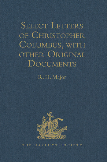 Select Letters of Christopher Columbus, with other Original Documents, relating to his Four Voyages to the New World book cover