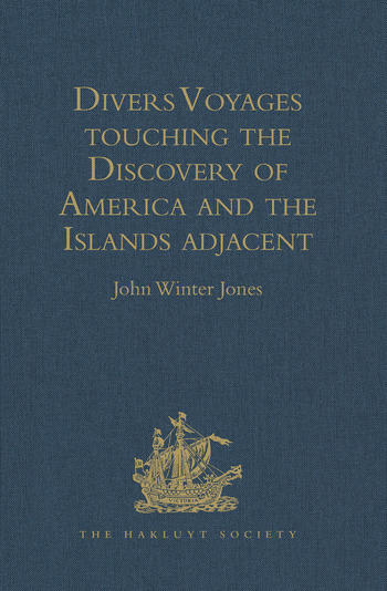 Divers Voyages touching the Discovery of America and the Islands adjacent Collected and published by Richard Hakluyt, Prebendary of Bristol, in the Year 1582 book cover