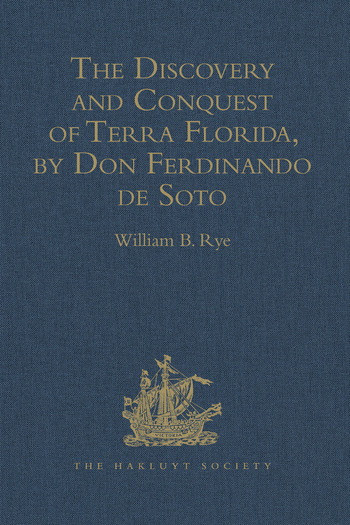 The Discovery and Conquest of Terra Florida, by Don Ferdinando de Soto And six hundred Spaniards his Followers, written by a Gentleman of Elvas, employed in all the Action, and translated out of Portuguese, by Richard Hakluyt book cover
