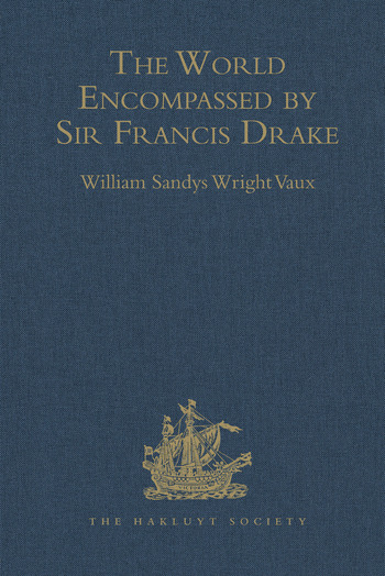 The World Encompassed by Sir Francis Drake Being his next voyage to that to Nombre de Dios. Collated with an unpublished manuscript of Francis Fletcher, chaplain to the expedition book cover