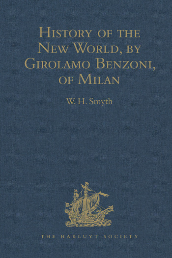 History of the New World, by Girolamo Benzoni, of Milan Shewing his Travels in America, from A.D. 1541 to 1556: with some Particulars of the Island of Canary book cover
