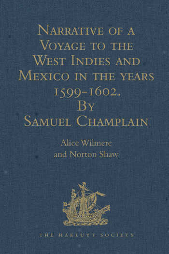 Narrative of a Voyage to the West Indies and Mexico in the years 1599-1602, by Samuel Champlain With Maps and Illustrations book cover