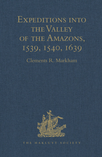 Expeditions into the Valley of the Amazons, 1539, 1540, 1639 book cover