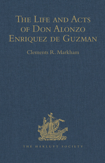 The Life and Acts of Don Alonzo Enriquez de Guzman, a Knight of Seville, of the Order of Santiago, A.D. 1518 to 1543 book cover