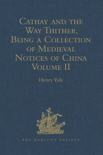 Cathay and the Way Thither, Being a Collection of Medieval Notices of China Volume II book cover