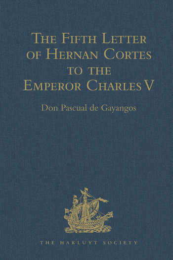 The Fifth Letter of Hernan Cortes to the Emperor Charles V, Containing an Account of his Expedition to Honduras book cover