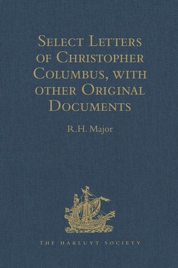 Select Letters of Christopher Columbus with other Original Documents relating to this Four Voyages to the New World book cover