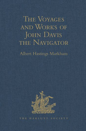 The Voyages and Works of John Davis the Navigator book cover