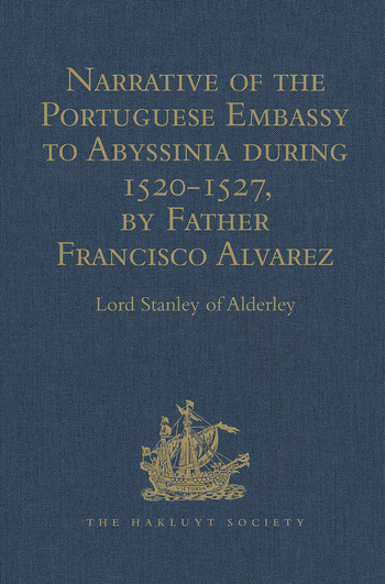 Narrative of the Portuguese Embassy to Abyssinia during the Years 1520-1527, by Father Francisco Alvarez book cover